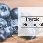 The Thyroid Healing Kit