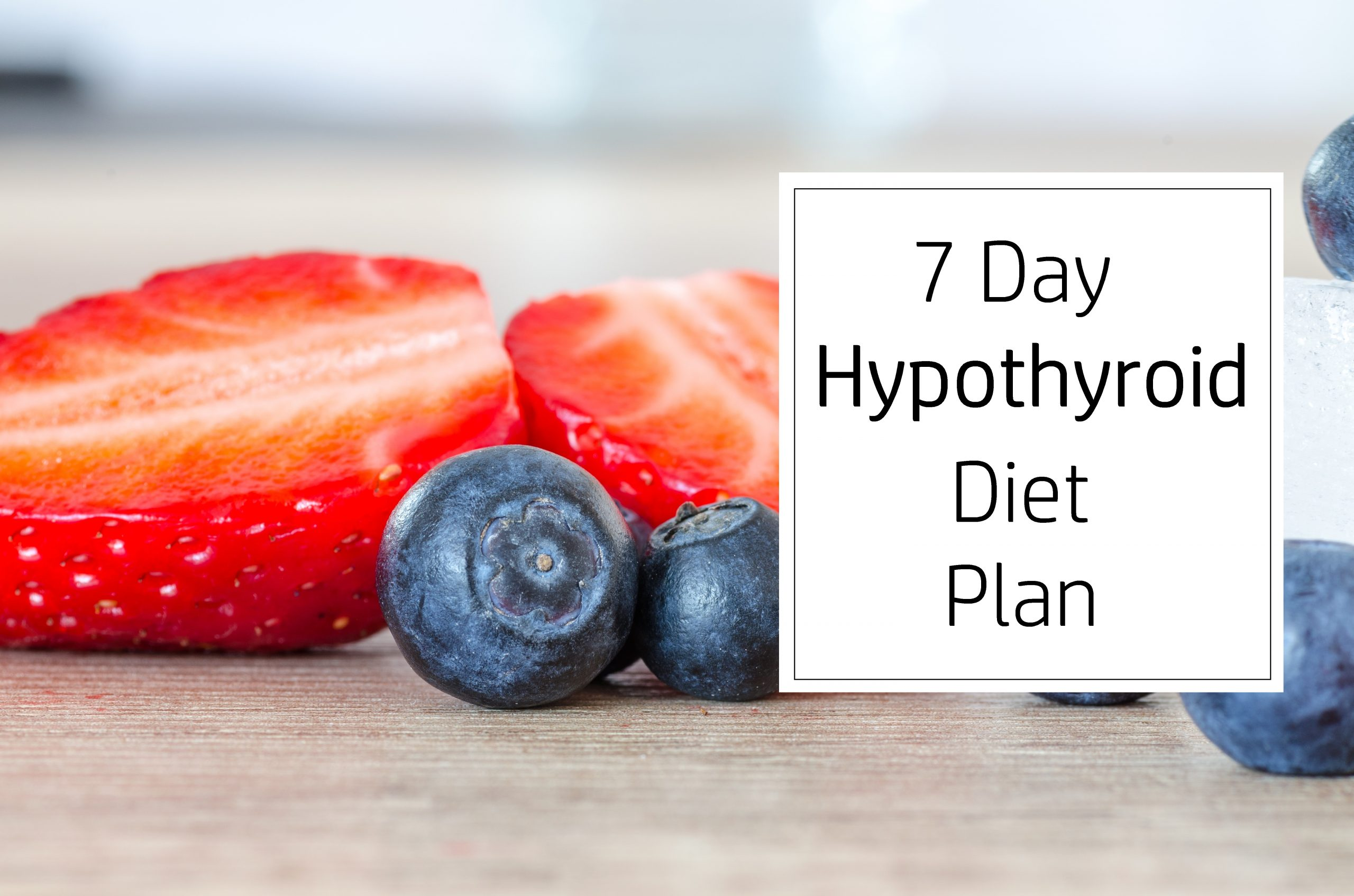 7 day hypothyroid diet plan heal your thyroid naturally