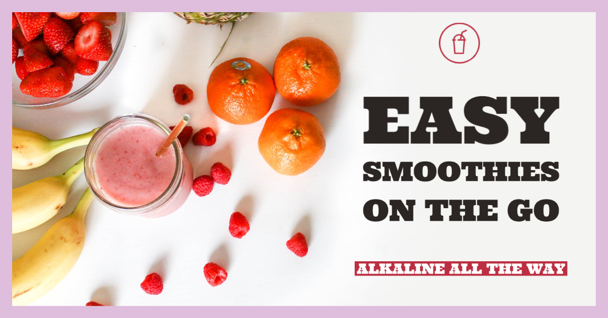 Easy smoothies on the go