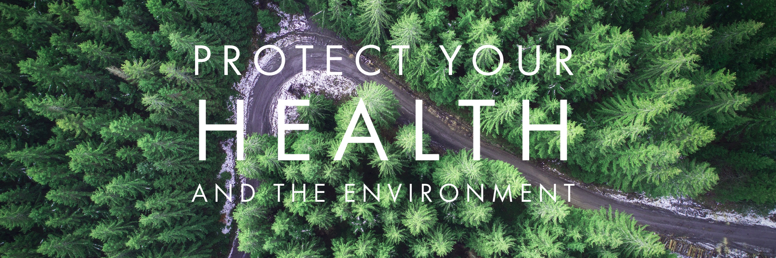 Protect your health and environment